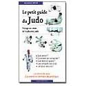 Le petit guide du judo, Voyage au cœur de la planète judo