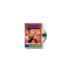 DVD-Muay Thai vol. 1 Forger son corps et son mental